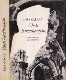 Kiss Károly - Ebek harmincadján [antikvár]