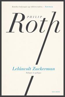 Philip Roth - Zuckerman - Trilógia és epilógus