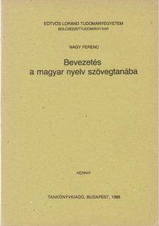 Nagy Ferenc - Bevezetés a magyar nyelv szövegtanába [antikvár]