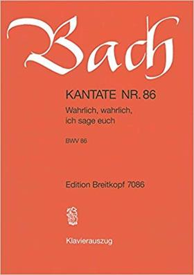 J. S. Bach - KANTATE NR.86 - WAHRLICH, WAHRLICH, ICH SAGE EUCH BWV 86. KLAVIERAUSZUG
