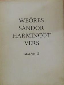 Weöres Sándor - Harmincöt vers [antikvár]