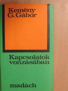 Kemény G. Gábor - Kapcsolatok vonzásában [antikvár]