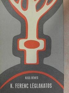 Kiss Dénes - K. Ferenc léglakatos [antikvár]