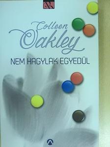 Colleen Oakley - Nem hagylak egyedül [antikvár]