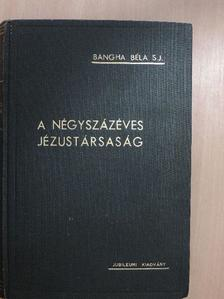 Alszeghy Zsolt - A négyszázéves Jézustársaság [antikvár]