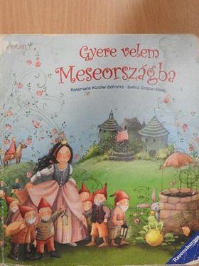 Rosemarie Künzler-Behncke - Gyere velem Meseországba [antikvár]