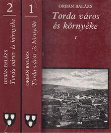 Orbán Balázs - Torda város és környéke I-II. [antikvár]
