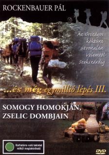ROCKENBAUER PÁL - ÉS MÉG EGYMILLIÓ LÉPÉS III.SOMOGY HOMOKJÁN,ZSELIC DOMBJAIN DVD 9-12.RÉSZ