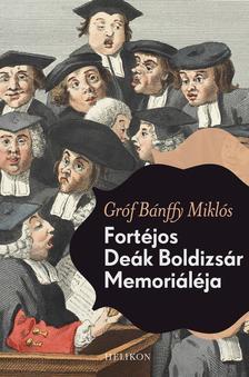 BÁNFFY MIKLÓS - Fortéjos Deák Boldizsár Memoriáléja