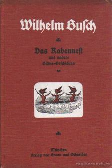 Wilhelm Busch - Das Rabennest [antikvár]