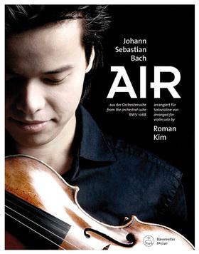 J. S. Bach - AIR AUS DER ORCHESTERSUITE BWV 1068. ARR. FÜR SOLOVIOLINE VON ROMAN KIM