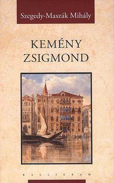 Szegedy-Maszák Mihály - Kemény Zsigmond [antikvár]