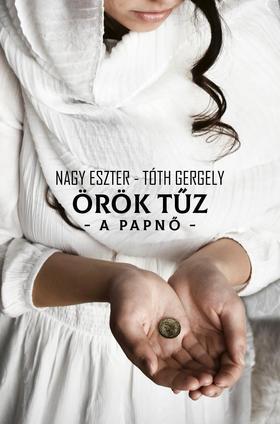 Nagy Eszter/Tóth Gergely - Örök tűz - A papnő