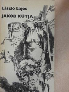 László Lajos - Jákob kútja [antikvár]