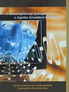 Baló György - A közszolgálatiság újrafogalmazása a digitális forradalom küszöbén [antikvár]