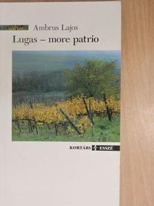 Ambrus Lajos - Lugas - more patrio (dedikált példány) [antikvár]