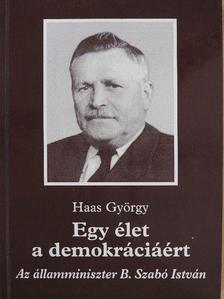 Haas György - Egy élet a demokráciáért [antikvár]