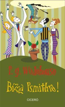 P. G. Wodehouse - Bízza Psmithre!