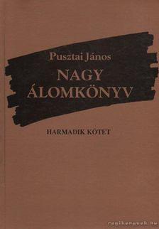 Pusztai János - Nagy álomkönyv III. kötet (aláírt) [antikvár]