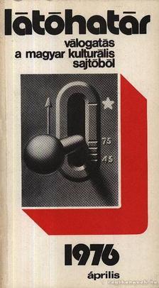 Szabolcsi Miklós - Látóhatár 1976 Április [antikvár]
