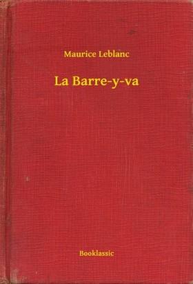 Maurice Leblanc - La Barre-y-va [eKönyv: epub, mobi]