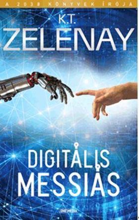 K.T. Zelenay - Digitális Messiás