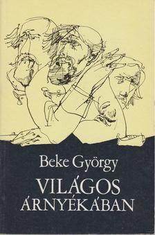 Beke György - Világos árnyékában [antikvár]