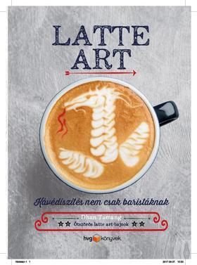 Dhan Tamang - Latte art - Kávédíszítés nem csak baristáknak