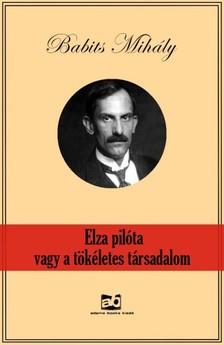 Babits Mihály - Elza pilóta, vagy a tökéletes társadalom [eKönyv: epub, mobi]