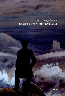 Pruzsinszky Sándor - Megérkezés Totoposzba