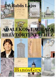 dr. Babós Lajos - Adalékok Lacháza helytörténetéhez
