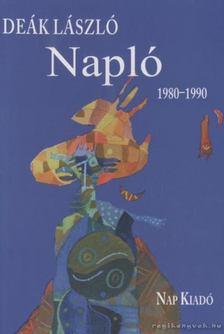 Deák László - Napló 1980-1990 [antikvár]