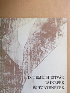 D. Németh István - Tájképek és történetek [antikvár]
