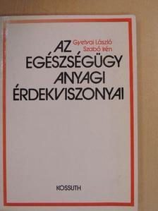 Gyetvai László - Az egészségügy anyagi érdekviszonyai [antikvár]