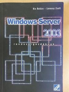 Kis Balázs - Windows Server 2003 rendszergazdáknak [antikvár]