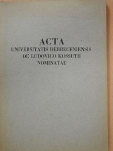 Bajkó Mátyás - Acta Universitatis Debreceniensis de Ludovico Kossuth nominatae Tomus XI. [antikvár]