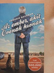 Fredrik Backman - Az ember, akit Ovénak hívnak [antikvár]