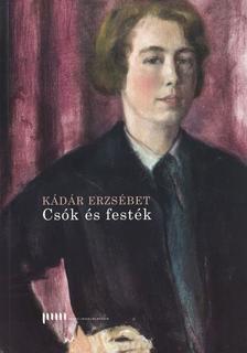 Szerkesztő: Tönkő Vera - Kádár Erzsébet: Csók és festék