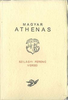 Szilágyi Ferenc - Magyar Athenas I. (A kezdetektől 1766-ig) [antikvár]