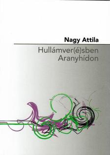 Nagy Attila - Hullámver(és)ben Aranyhídon