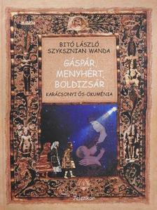 Bitó László - Gáspár, Menyhért, Boldizsár [antikvár]