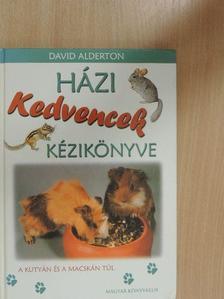 David Alderton - Házi kedvencek kézikönyve [antikvár]