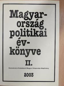 Ágh Attila - Magyarország politikai évkönyve 2003. II. [antikvár]