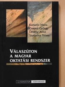 Csepeli György - Válaszúton a magyar oktatási rendszer [antikvár]