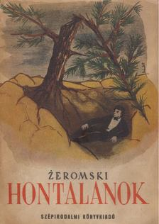Stefan Zeromski - Hontalanok [antikvár]