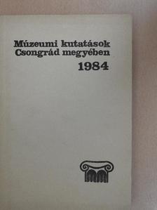 Annus Jánosné - Múzeumi kutatások Csongrád megyében 1984 [antikvár]