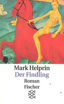 Mark Helprin - Der Findling [antikvár]