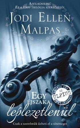 Jodi Ellen Malpas - Egy éjszaka leplezetlenül - Csak a szerelmük űzheti el a sötétséget