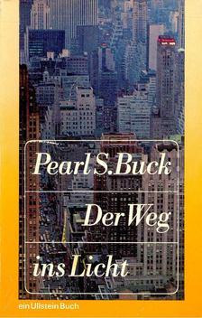 Pearl S. Buck - Der Weg ins Licht [antikvár]