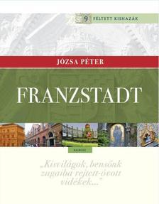 JÓZSA PÉTER - Franzstadt  Józsa Péter Féltett kishazája